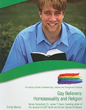 Gay Believers: Homosexuality and Religion 9781422218686