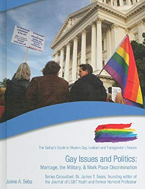 Gay Issues and Politics: Marriage, the Military, & Work Place Discrimination 9781422217504