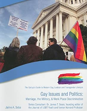 Gay Issues and Politics: Marriage, the Military, & Work Place Discrimination 9781422218693