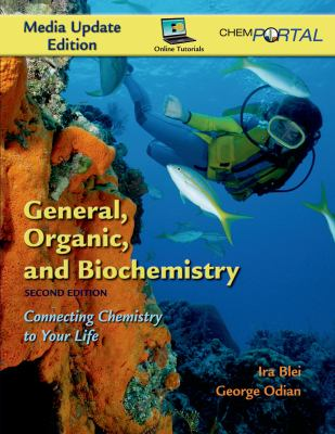General, Organic, and Biochemistry, Media Update Edition: Connecting Chemistry to Your Life 9781429209946