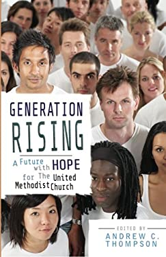 Generation Rising: A Future with Hope for the United Methodist Church 9781426710209