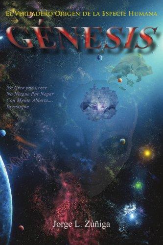 Genesis: El Verdadero Origen de La Especie Humana 9781425989163