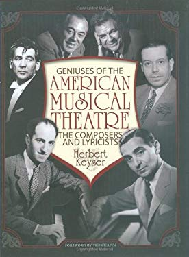 Geniuses of the American Musical Theatre: The Composers and Lyricists 9781423462750