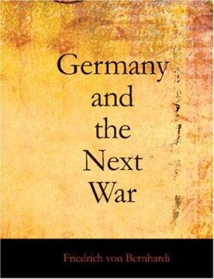 Germany and the Next War 9781426448911