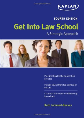Get Into Law School: A Strategic Approach 9781427797858