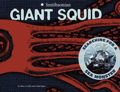 Giant Squid: Searching for a Sea Monster 9781429675413