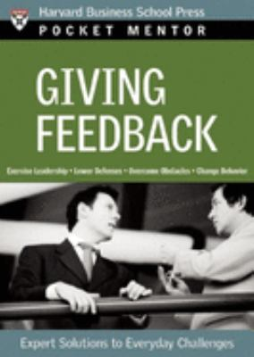 Giving Feedback: Expert Solutions to Everyday Challenges 9781422103487