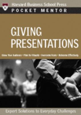 Giving Presentations: Expert Solutions to Everyday Challenges 9781422114759
