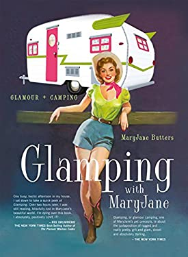 Glamping with Maryjane: Glamour + Camping 9781423630814
