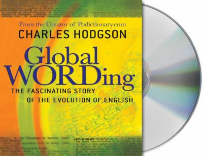 Global WORDing: The Fascinating Story of the Evolution of English 9781427203304