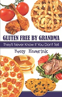 Gluten Free by Grandma: They'll Never Know If You Don't Tell 9781424174645