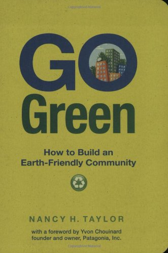 Go Green: How to Build an Earth-Friendly Community 9781423603870