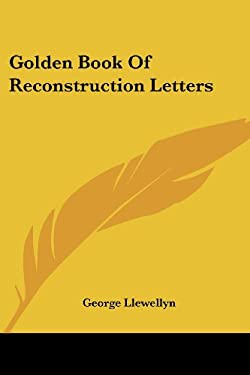 Golden Book of Reconstruction Letters 9781425491765