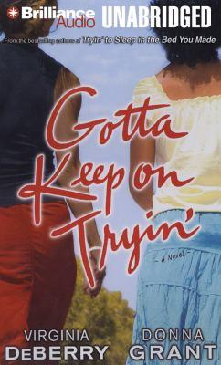 Gotta Keep on Tryin' 9781423349761