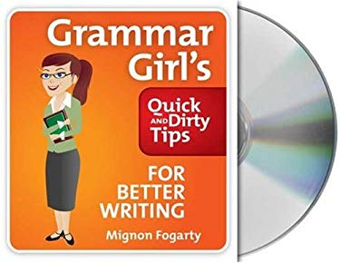 Grammar Girl's Quick and Dirty Tips for Better Writing 9781427204349