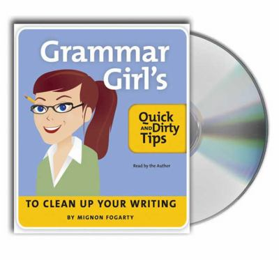 Grammar Girl's Quick and Dirty Tips to Clean Up Your Writing 9781427202826