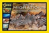 Great Migrations: Whales, Wildebeests, Butterflies, Elephants, and Other Amazing Animals on the Move