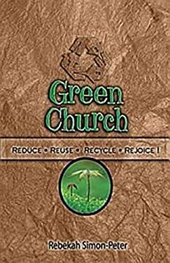 Green Church: Reduce, Reuse, Recycle, Rejoice! 9781426702921