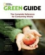 Green Guide: The Complete Reference for Consuming Wisely 9781426202766