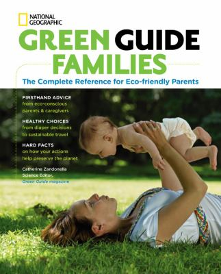 Green Guide Families: The Complete Reference for Eco-Friendly Parents 9781426205422