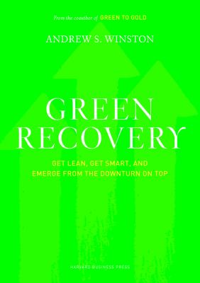 Green Recovery: Get Lean, Get Smart, and Emerge from the Downturn on Top 9781422166543