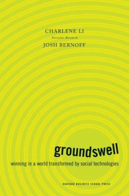 Groundswell: Winning in a World Transformed by Social Technologies 9781422125007
