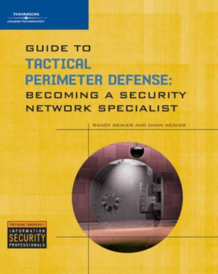 Guide to Tactical Perimeter Defense: Becoming a Security Network Specialist 9781428356306
