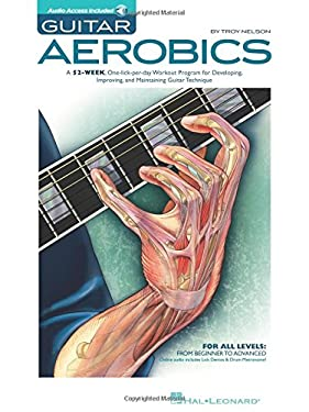 Guitar Aerobics: For All Levels: From Beginner to Advanced [With 2 CDs] 9781423414353