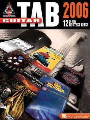 Guitar Tab 2006: 12 of the Hottest Hits! 9781423418672