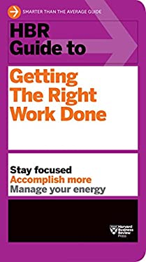 HBR Guide to Getting the Right Work Done 9781422187111