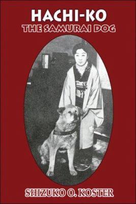 Hachi-Ko: The Samurai Dog 9781424158218