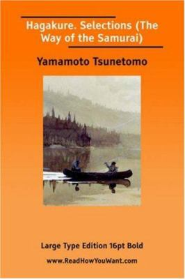 Hagakure: Selections; Or, Way of the Samurai, the (Large Print) 9781425000509