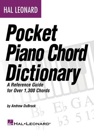 Hal Leonard Pocket Piano Chord Dictionary: A Reference Guide for Over 1,300 Chords 9781423484363
