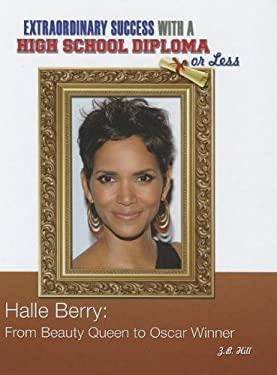 Halleberry: From Beauty Queen to Oscar Winner 9781422222959