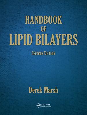 Handbook of Lipid Bilayers, Second Edition