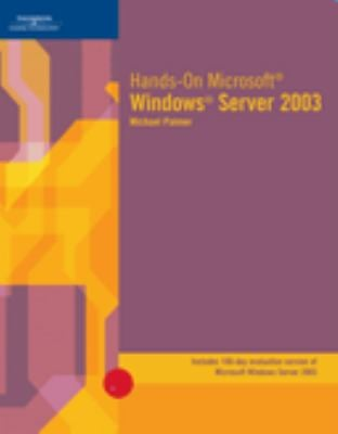 Hands-On Microsoft Windows Server 2003 9781423902973