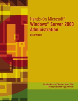 Hands-On Microsoft Windows Server 2003 Administration 9781423902980
