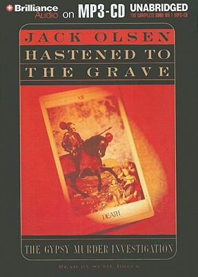 Hastened to the Grave: The Gypsy Murder Investigation 9781423386223
