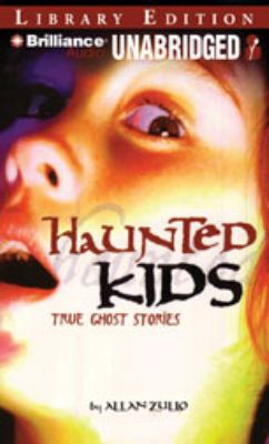 Haunted Kids: True Ghost Stories 9781423369134