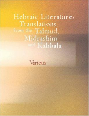 Hebraic Literature; Translations from the Talmud Midrashim 9781426477737