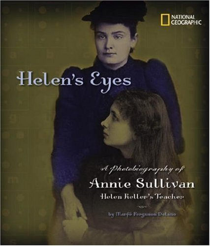 Helen's Eyes: A Photobiography of Annie Sullivan, Helen Keller's Teacher 9781426302091
