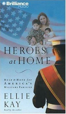 Heroes at Home: Help and Hope for America's Military Families 9781423303213