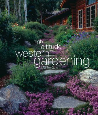 High Altitude Western Gardening 9781423600848