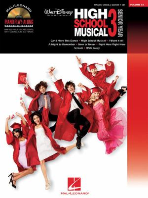 High School Musical 3 Senior Year: Piano Play-Along Volume 72 [With CD (Audio)] 9781423465348