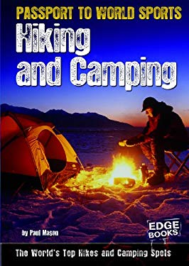 Hiking and Camping: The World's Top Hikes and Camping Spots 9781429668637