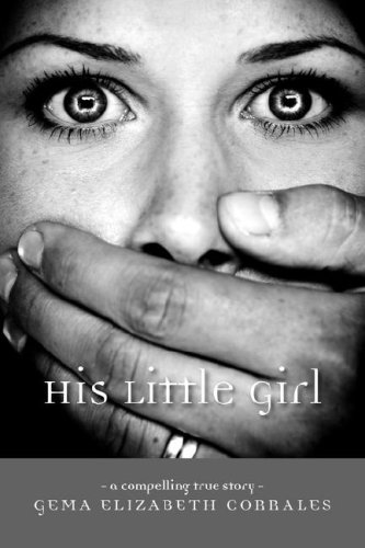His Little Girl: A Compelling True Story 9781425109295