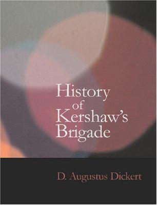 History of Kershaw's Brigade 9781426468346