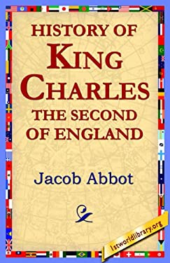 History of King Charles the Second of England 9781421801520