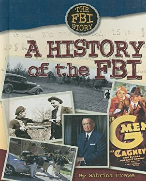A History of the FBI 9781422205631