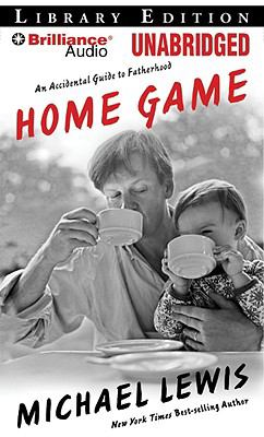 Home Game: An Accidental Guide to Fatherhood 9781423389538